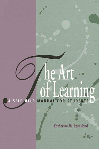 The Art of Learning: A Self-Help Manual: Ramsland, Katherine M.