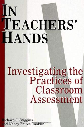 9780791409312: In Teachers' Hands: Investigating the Practices of Classroom Assessment (S U N Y SERIES, EDUCATIONAL LEADERSHIP)