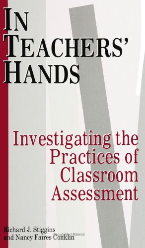 9780791409329: In Teachers' Hands: Investigating the Practices of Classroom Assessment (SUNY Series, Educational Leadership) (S U N Y SERIES ON EDUCATIONAL LEADERSHIP)