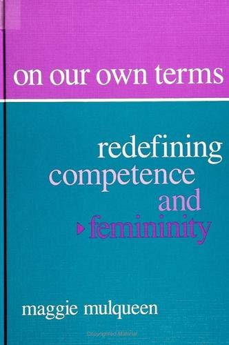 9780791409527: On Our Own Terms: Redefining Competence and Femininity