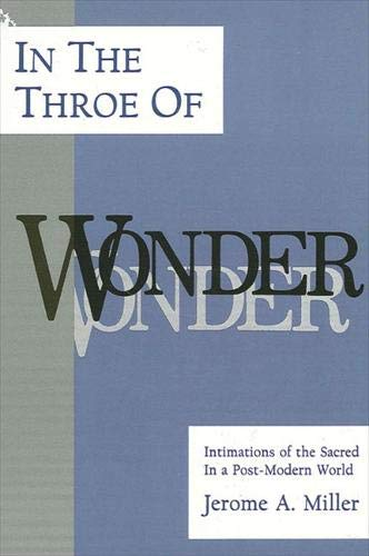 9780791409534: In the Throe of Wonder: Intimations of the Sacred in a Post-Modern World
