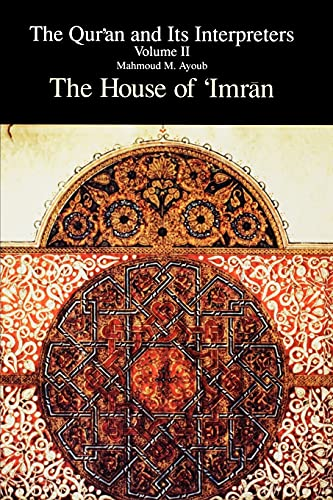 9780791409947: 002: The Qur'an and Its Interpreters: The House of 'Imran (Qur'an & Its Interpreters) Vol 2