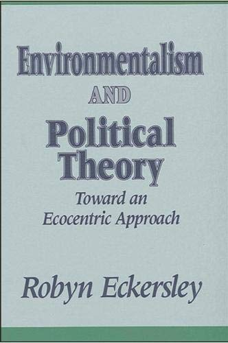 9780791410134: Environmentalism and Political Theory: Toward an Ecocentric Approach (Suny Series in Environmental Public Policy)