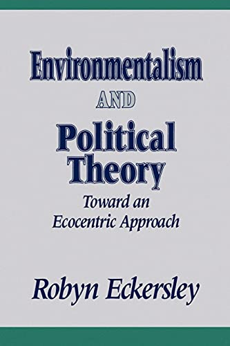 9780791410141: Environmentalism and Political Theory: Toward an Ecocentric Approach (Suny Series in Environmental Public Policy) (Environmental Public Policy Series)