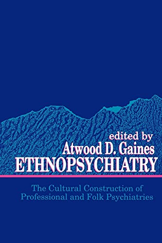 Ethnopsychiatry: The Cultural Construction of Professional and Folk Psychiatries (Suny Series in ...