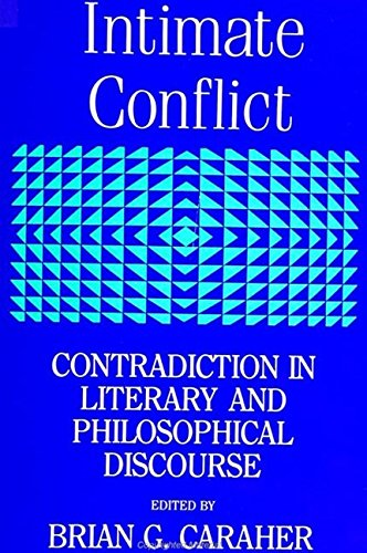 9780791410257: Intimate Conflict: Contradiction in Literary and Philosophical Discourse (SUNY series, The Margins of Literature)