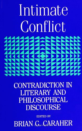 9780791410264: Intimate Conflict: Contradiction in Literary and Philosophical Discourse (SUNY series, The Margins of Literature)