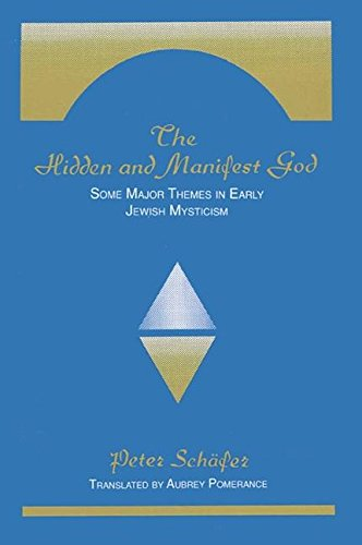 The Hidden and Manifest God: Some Major Themes in Early Jewish Mysticism: Schafer, Peter