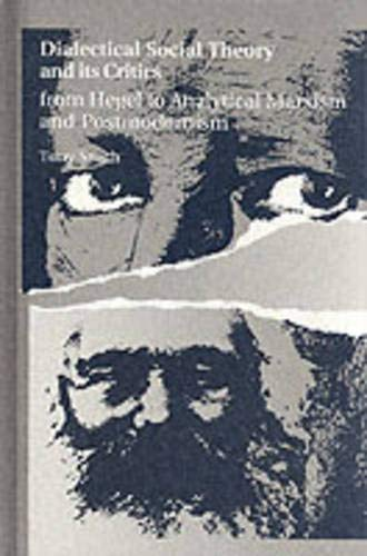 9780791410479: Dialectical Social Theory and Its Critics: From Hegel to Analytical Marxism and Postmodernism (SUNY series in Radical Social and Political Theory)