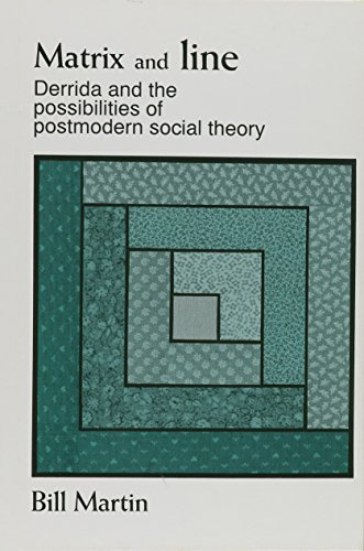 9780791410493: Matrix and Line: Derrida and the Possibilities of Postmodern Social Theory (S U N Y Series in Radical Social and Political Theory)