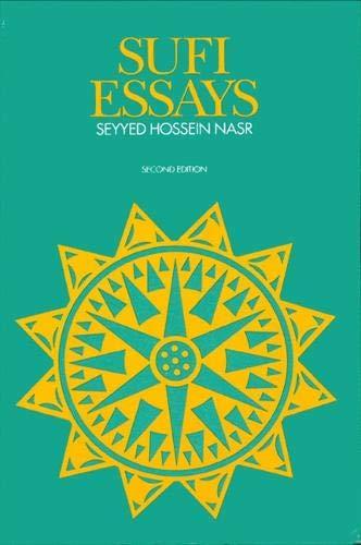 sufi essays Ibn 'arabi's own summary of the fusûs 6 see sh nasr, sufi essays, p99 7 i am in the process of editing and translating his tabsirat al-mubtadi', a.