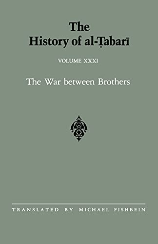 9780791410868: The History of al-Tabari Vol. 31: The War between Brothers: The Caliphate of Muhammad al-Amin A.D. 809-813/A.H. 193-198 (SUNY series in Near Eastern Studies)