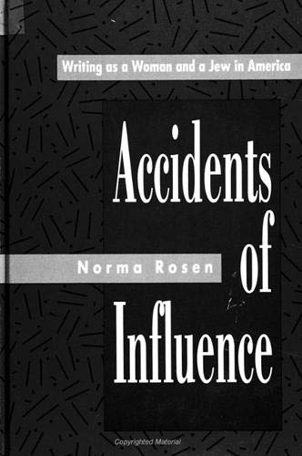 9780791410912: Accidents of Influence: Writing as a Woman and a Jew in America (SUNY series in Modern Jewish Literature and Culture)
