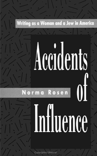 9780791410929: Accidents of Influence: Writing as a Woman and a Jew in America (SUNY series in Modern Jewish Literature and Culture)