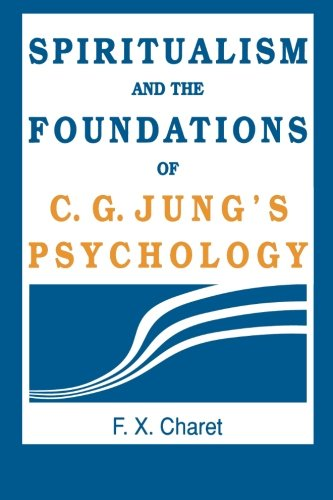9780791410943: Spiritualism and the Foundations of C. G. Jung's Psychology