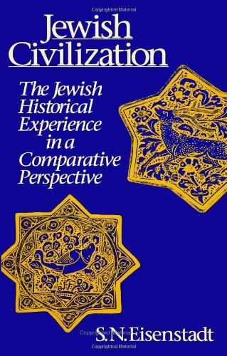 9780791410967: Jewish Civilization: The Jewish Historical Experience in a Comparative Perspective (SUNY Series in Israeli Studies)