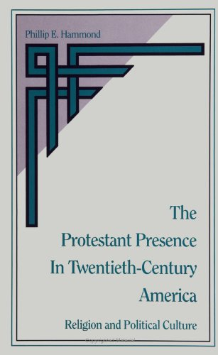 The Protestant Presence in Twentieth Century America: Religion and Political Culture (Suny Series...