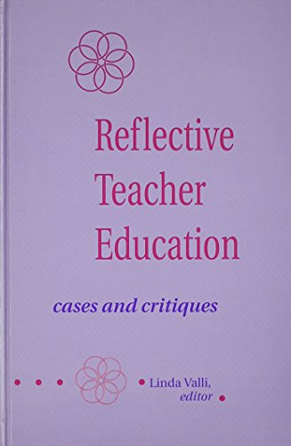 9780791411315: Reflective Teacher Education: Cases and Critiques (SUNY Series, Teacher Preparation and Development)