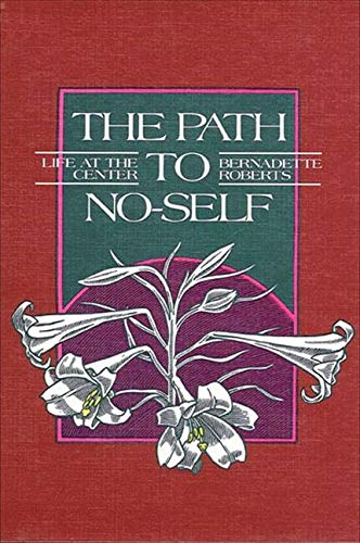 9780791411414: The Path to No Self: Life at the Center