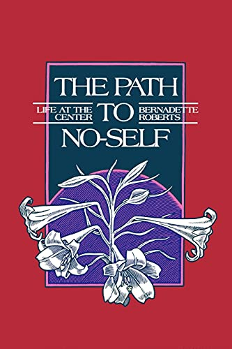 9780791411421: The Path to No-Self: Life at the Center: The Life at the Center