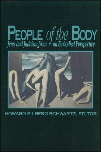 9780791411698: People of the Body: Jews and Judaism from an Embodied Perspective (S U N Y SERIES, THE BODY IN CULTURE, HISTORY, AND RELIGION)