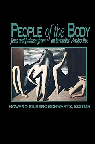 9780791411704: People of the Body: Jews and Judaism from an Embodied Perspective (Suny Series, the Body in Culture, History, and Religion)