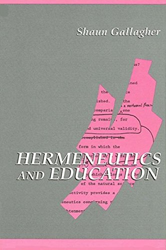 Hermeneutics and Education (Suny Series in Contemporary Continental Philosophy): Gallagher, Shaun
