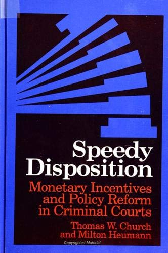 9780791411858: Speedy Disposition: Monetary Incentives and Policy Reform in Criminal Courts