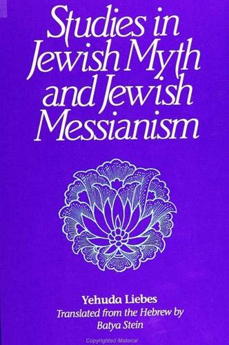 Studies in Jewish Myth and Jewish Messianism (SUNY Series in Judaica): Liebes, Yehuda