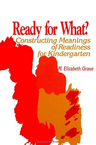 Ready for What?: Constructing Meanings of Readiness for Kindergarten (Suny Series, Early Childhood ...