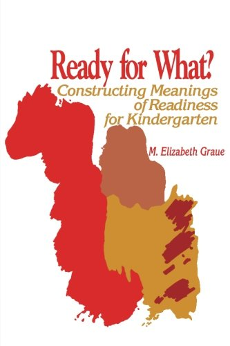 9780791412046: Ready for What?: Constructing Meanings of Readiness for Kindergarten (Suny Series, Early Childhood Education) (Suny Series, Early Childhood Education : Inquiries and Insights)