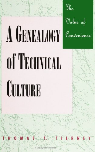 The Value of Convenience: A Genealogy of Technical Culture (SUNY Series in Science, Technology, and...
