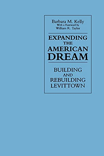 Expanding the American Dream (Suny Series in: Barbara M Kelly