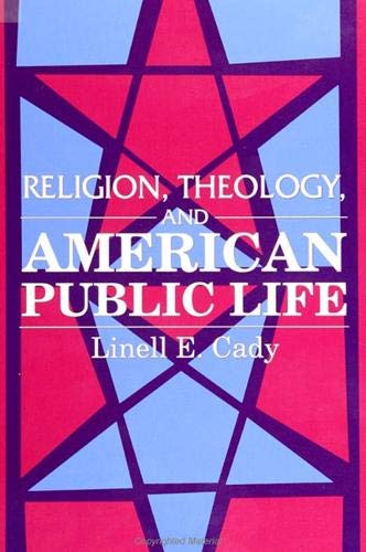 Religion, Theology, and American Public Life (Suny Series in Religious Studies): Linell Elizabeth ...