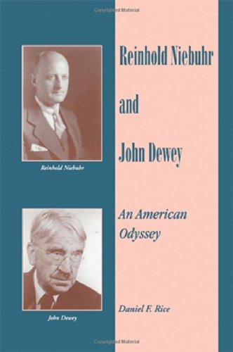 9780791413456: Reinhold Niebuhr and John Dewey: An American Odyssey