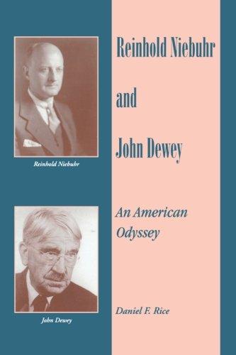 9780791413463: Reinhold Niebuhr and John Dewey: An American Odyssey
