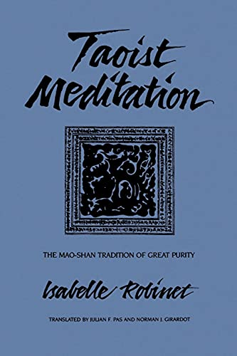 9780791413609: Taoist Meditation: The Mao-Shan Tradition of Great Purity (SUNY Series in Chinese Philosophy and Culture)