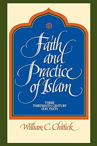 9780791413685: Faith and Practice of Islam: Three Thirteenth Century Sufi Texts (Suny Series in Islam) (Suny Series, Islam)