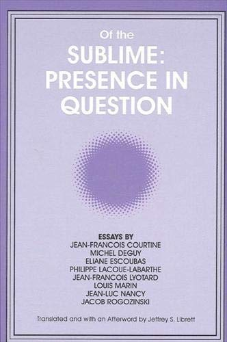 9780791413791: Of the Sublime: Presence in Question - Essays by Jean-Francois Courtine, Michel Deguy, Eliane Escoubas, Philippe Lacoue-Labarthe, Jean-Francois ... Philosophy and Critical Theory)