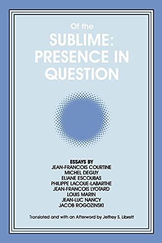 9780791413807: Of the Sublime: Presence in Question: Presence in Question - Essays by Jean-Francois Courtine, Michel Deguy, Eliane Escoubas, Philippe ... Philosophy and Critical Theory)