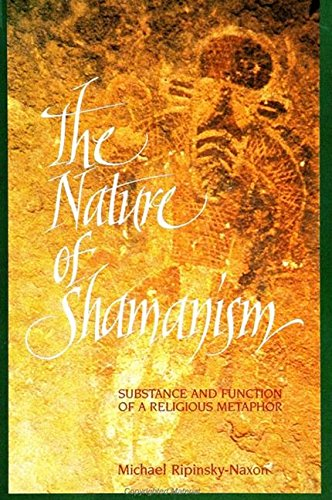 9780791413852: Nature of Shamanism: Substance and Function of a Religious Metaphor