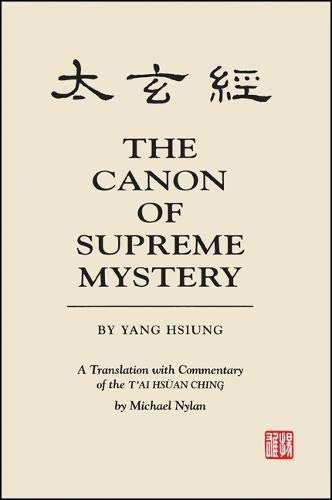 9780791413968: The Canon of Supreme Mystery: A Translation With Commentary of the T'ai Hsuan Ching