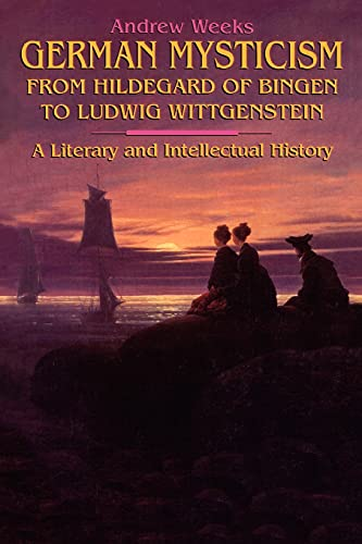 9780791414200: German Mysticism From Hildegard of Bingen to Ludwig Wittgenstein: A Literary and Intellectual History (SUNY series in Western Esoteric Traditions)