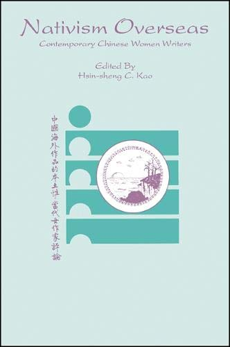 9780791414408: Nativism Overseas: Contemporary Chinese Women Writers