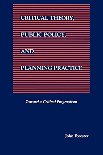 9780791414460: Critical Theory, Public Policy, and Planning Practice (Suny Series in Political Theory : Contemporary Issues)