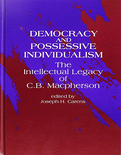 9780791414576: Democracy and Possessive Individualism: The Intellectual Legacy of C. B. Macpherson (SUNY Series in Political Theory: Contemporary Issues)