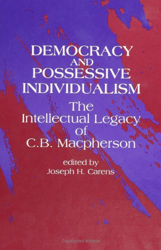 9780791414583: Democracy and Possessive Individualism: The Intellectual Legacy of C. B. Macpherson (SUNY Series in Political Theory: Contemporary Issues)