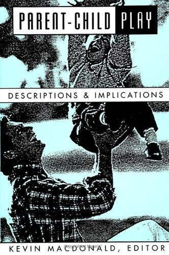 9780791414637: Parent-Child Play: Descriptions and Implications (Suny Series, Children's Play in Society)