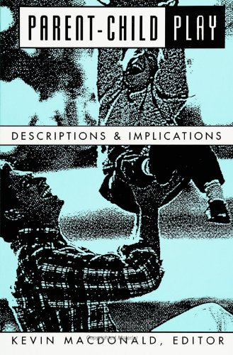 9780791414644: Parent-Child Play: Descriptions and Implications (Suny Series, Children's Play in Society)