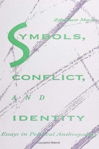 9780791414651: Symbols, Conflict, and Identity: Essays in Political Anthropology (Suny Series in Anthropological Studies of Contemporary Issues)